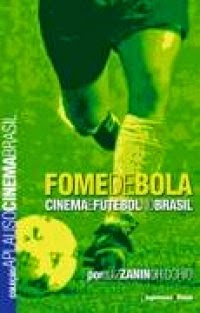 Fome de Bola, por Cinema e Futebol no Brasil