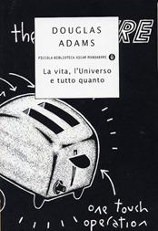 La vita, l'universo e tutto quanto - D. Adams
