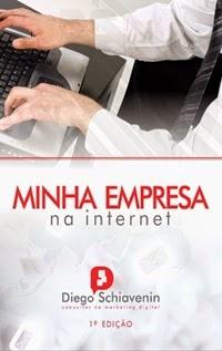 Minha Empresa na Internet (Marketing Digital), por Diego Schiavenin