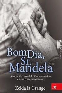 Bom dia, Sr. Mandela, por Zelda La Grange