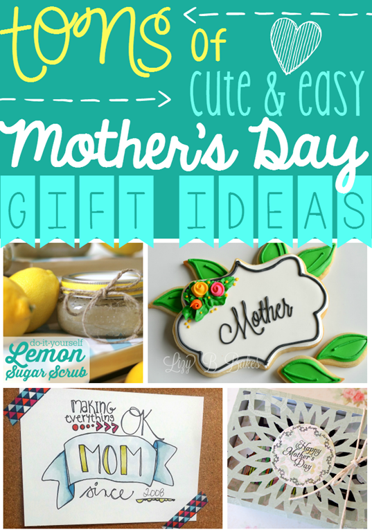 Tons of Cute & Easy Mother's Day Gift Ideas at GingerSnapCrafts.com