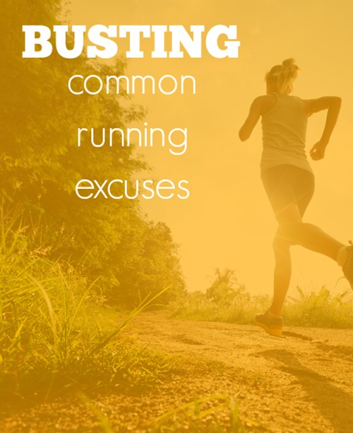 Busting the most common running excuses - Pin it to answer friends or motivate yourself later