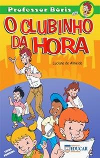 O Clubinho da Hora, por Luciano de Almeida
