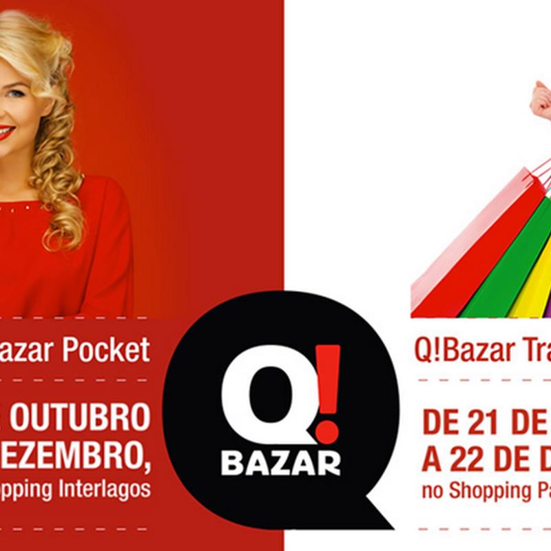 4a57e2cba Novembro e dezembro acontece Q! BAZAR em SP nos shoppings Interlagos e  Pátio Osasco.