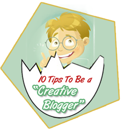 10 Tips To Become Creative Blogger