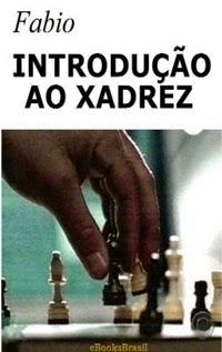 Introdução ao Xadrez, por Fabio