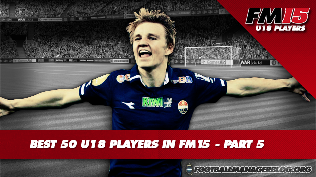 Best 50 U18 Players in FM15 - Part 5