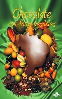 Chocolate com Frutas Brasileiras, por Léa Lagares