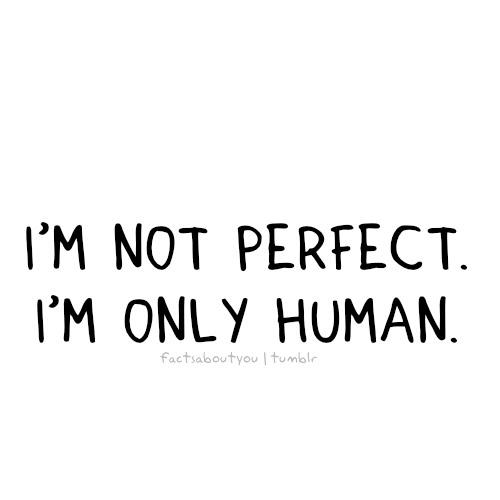 Im Sorry Im Not Perfect Quotes Tumblr 97022 Newsmov