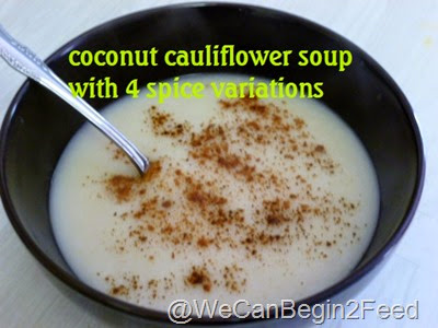 Cauliflower Coconut Soup with 4 Spice Variations