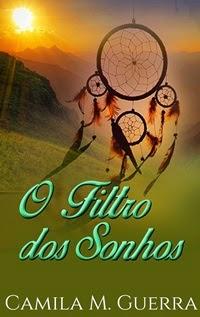 O Filtro dos Sonhos, por Camila M. Guerra