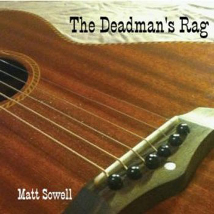 Matt Sowell - The Dead Man's Rag