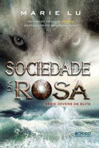 Sociedade da Rosa, por Marie Lu