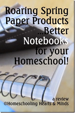 Roaring Spring---better notebooks for your homeschool!  A review at Homeschooling Hearts & Minds