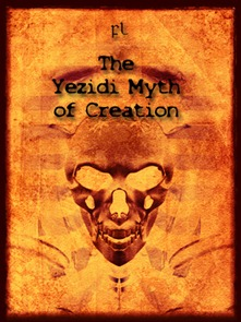 The Yezidi Myth of Creation Cover