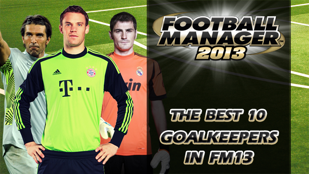 The Best 10 Goalkeepers in Football Manager 2013