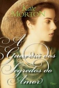 A Guardiã dos Segredos do Amor, por Kate Morton