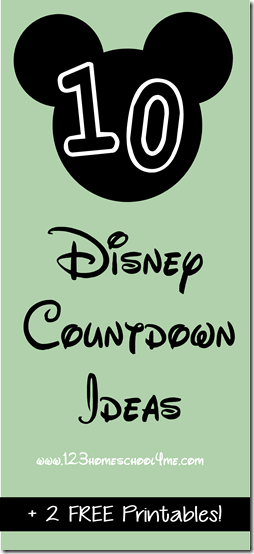 Disney 10 Countdown Ideas plus 2 free  countdown printables #disney