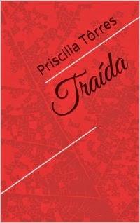 Traída, por Priscilla Tôrres