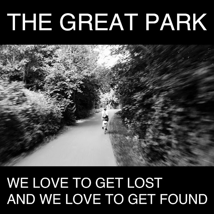 The Great Park – We Love To Get Lost And We Love To Get Found