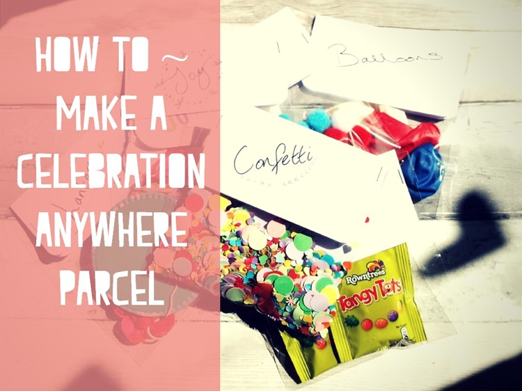 how to make a celebration anywhere parcel