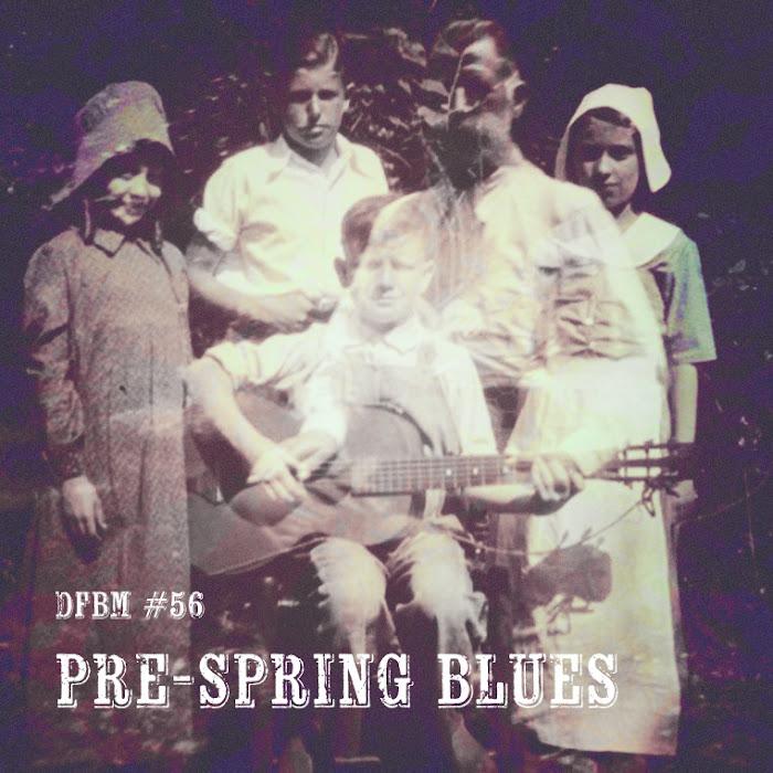 Mixtape #56 - Pre-Spring Blues