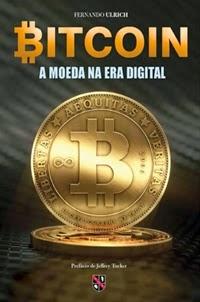 Bitcoin - A Moeda na Era Digital, por Fernando Ulrich