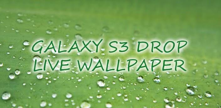 Galaxy S3 Drop LWP