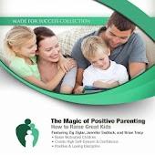Magic of Positive Parenting