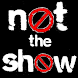 Not the Show