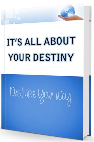Its All About Your Destiny