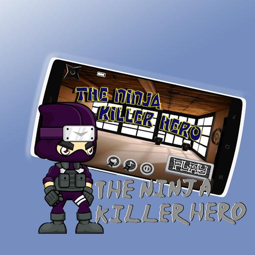the ninja - killer hero