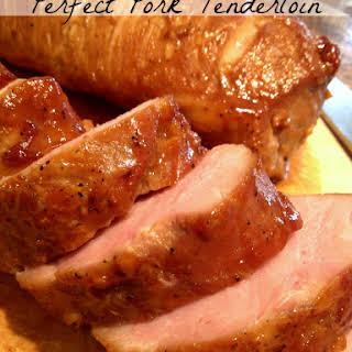 Perfect Pork Tenderloin.