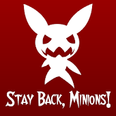 Stay Back, Minions!