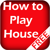 How to Play House