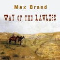 Way Of The Lawless Max Brand icon