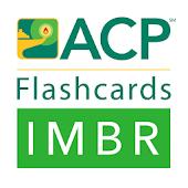 ACP Flashcards: IMBR