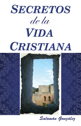 Secretos De La Vida Cristiana