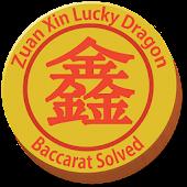 Zuan Xin LuckyDragon Baccarat