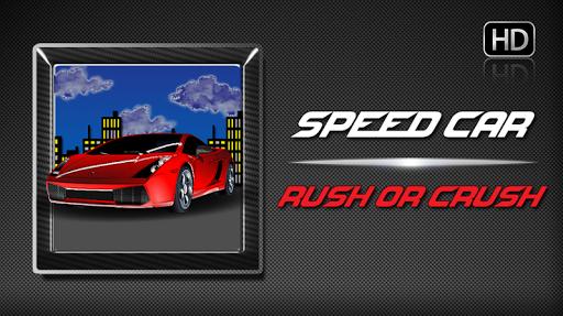Speed Car Rush or Crush