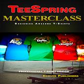 TeeSpring Masterclass