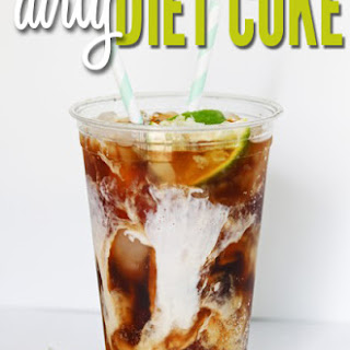 Dirty Diet Coke.
