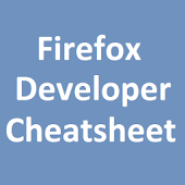 Firefox Developer Cheatsheet