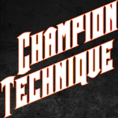 Champion Technique