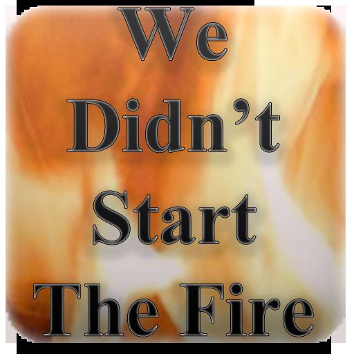 We Didn't Start The Fire