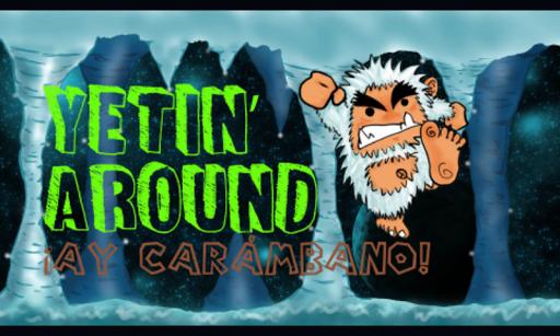 Yetin' Around - ¡Ay carámbano