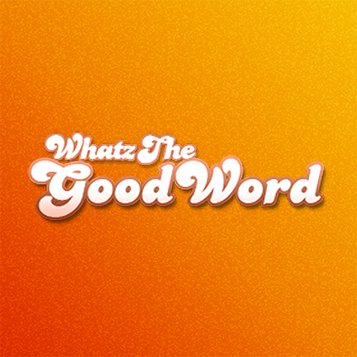 Whatz the Good Word