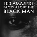 100 Facts about the Black Man