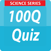 Science Series - 100Q Quiz