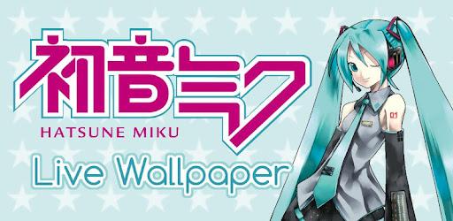 Hatsune Miku Live Wallpaper Apps On Google Play